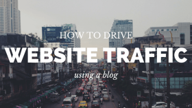 How to Drive Website Traffic Using a Blog